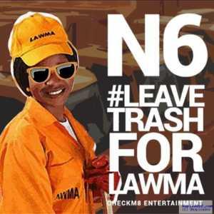 N6 - Leave Trash For LAWMA